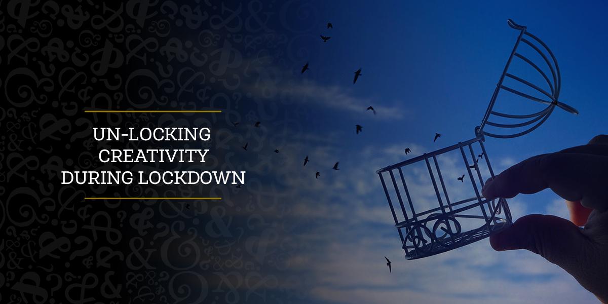 Un-locking creativity during lockdown