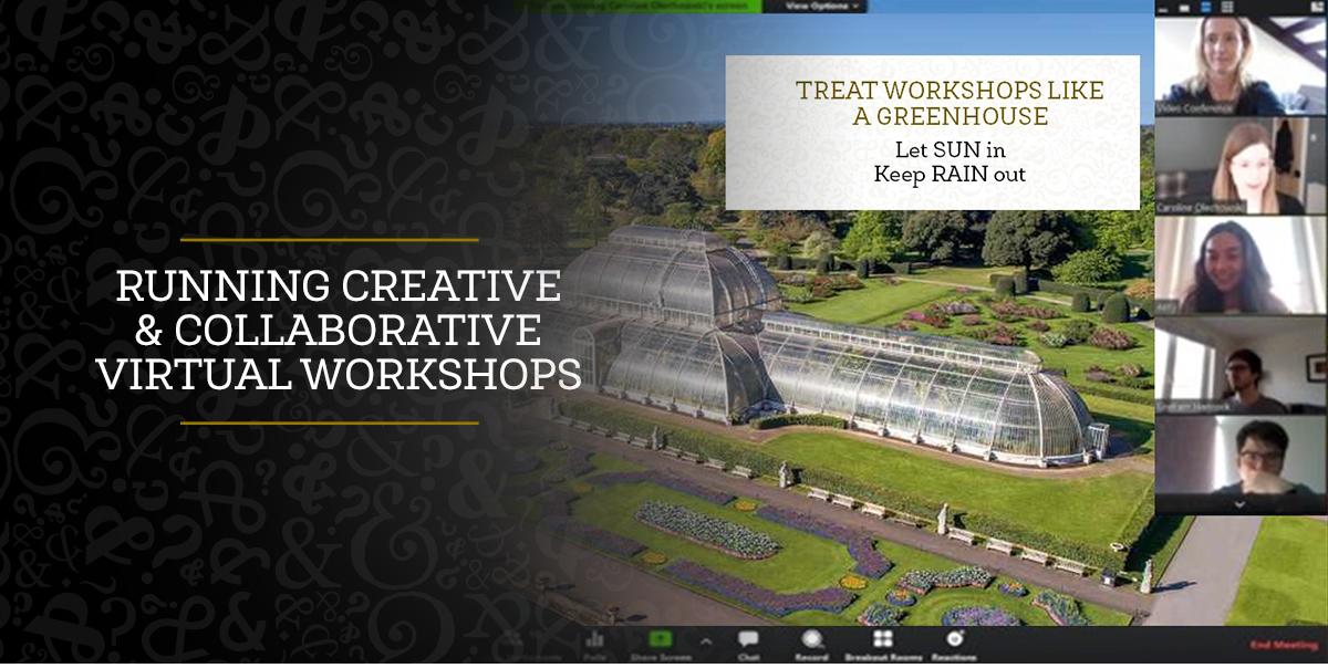 Running creative & collaborative virtual workshops